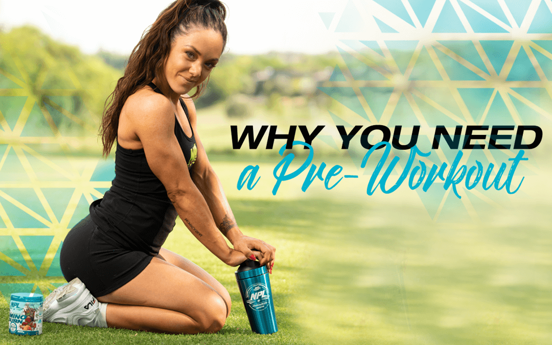 Why-You-Need-A-PreWorkout-Blog