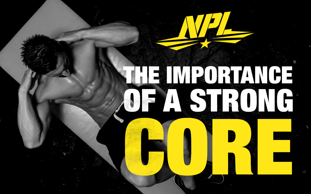 THE IMPORTANCE OF A STRONG CORE
