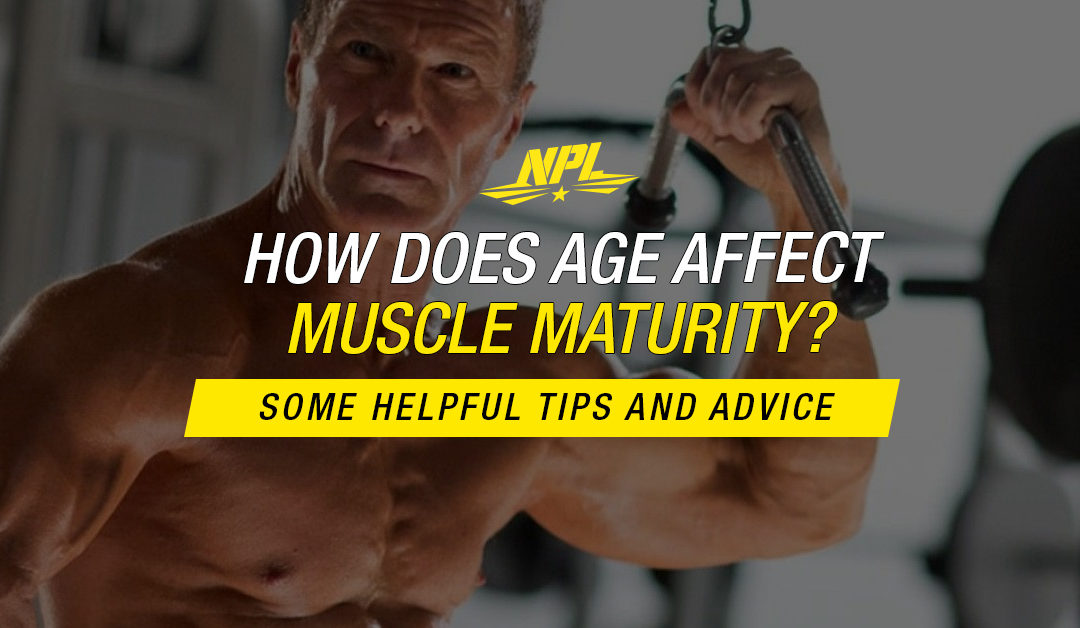 HOW DOES AGE EFFECT MUSCLE MATURITY?
