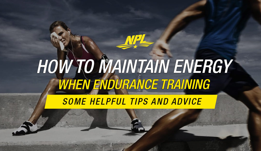 HOW TO MAINTAIN ENERGY WHEN ENDURANCE TRAINING